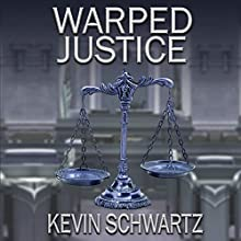 Warped Justice Audiobook by Kevin Schwartz Narrated by Pete Ferrand
