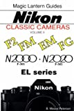 Nikon Classic Cameras: F2, FM, EM, FG, N2000, N2020 (F-301, F-501) and EL Series Volume II (Magic Lantern Guides) B. Moose Peterson