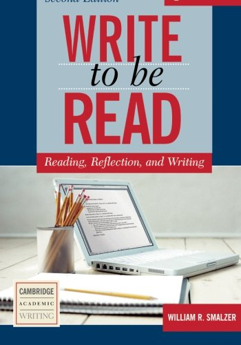 Write to be Read 2nd Student's Book: Reading, Reflection, and Writing (Cambridge Academic Writing Collection)