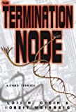 The Termination Node (0345412451) by Robert E. Weinberg