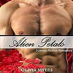 Science Fiction Romance: Alien Petals: Paranormal Fantasy Short Stories | Olivia Myers