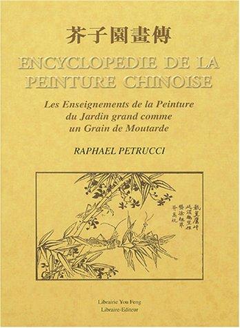 livre encyclop die de la peinture chinoise les enseignements de la peinture du jardin grand. Black Bedroom Furniture Sets. Home Design Ideas