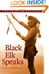 Black Elk Speaks: Being the Life Stor...