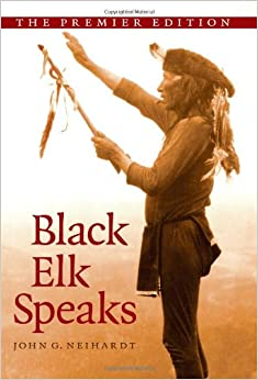 """a summary of the book black elk speaks by john g neihardt He described his vision to john g neihardt, a nebraska poet, in 1930,  put it in  his book of the holy man's recollections, """"black elk speaks."""