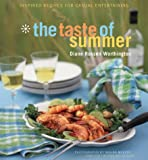 The Taste of Summer : Inspired Recipes for Casual Entertaining