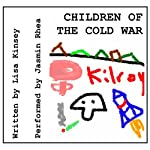 Children of the Cold War | Lisa Kinsey