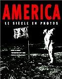 echange, troc Martin W. Sandler - America : Le Siècle en photos