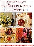 Le Livre pratique des réceptions et des fêtes