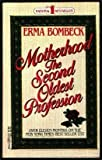 Motherhood the Second Oldest Profession (0440159008) by Bombeck, Erma