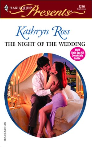 The Night Of The Wedding  (Do Not Disturb) (Harlequin Presents, No. 2276), Kathryn Ross