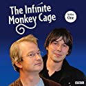 The Infinite Monkey Cage: Complete Series 1 (BBC Radio 4) Radio/TV Program by Brian Cox Narrated by Brian Cox