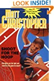 Shoot for the Hoop (Matt Christopher Sports Classics)