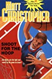 Shoot for the Hoop (Matt Christopher Sports Classics) (0316141259) by Christopher, Matt
