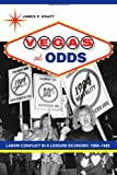 img - for Vegas at Odds: Labor Conflict in a Leisure Economy, 1960-1985 (Studies in Industry and Society) book / textbook / text book