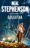 Cryptonomicon, tome 3 : Golgotha