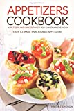 img - for Appetizers Cookbook - Appetizers and Finger Foods You Can Enjoy Everyday: Easy to Make Snacks and Appetizers - Party Appetizers to Share with Friends book / textbook / text book