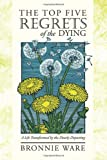 """The Top Five Regrets of the Dying"""
