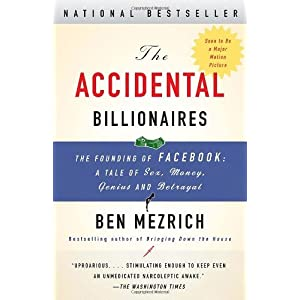(2010) The Accidental Billionaires: The Founding of Facebook: a Tale of Sex, Money, Genius and BetrayalPaperback, (2010)