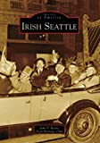 Image of Irish Seattle   (WA)  (Images of America)