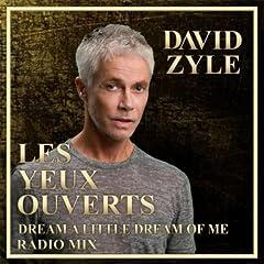 Les Yeux Ouverts / Dream a Little Dream of Me (Radio Mix)