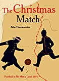 The Christmas Match: Football in No Man's Land 1914