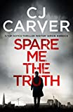 img - for Spare Me the Truth: An Explosive, High Octane Thriller (The Dan Forrester Series) book / textbook / text book
