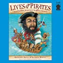 Lives of the Pirates: Swashbucklers, Scoundrels (Neighbors Beware!) (       UNABRIDGED) by Kathleen Krull Narrated by Ray Childs, Kymberly Dakin