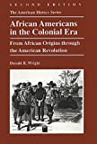 img - for African Americans in the Colonial Era: From African Origins through the American Revolution (The American History Series) book / textbook / text book
