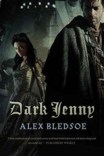 Dark Jenny, Alex Bledsoe