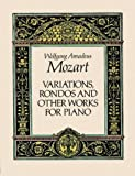 Variations, rondos, and other works for piano : from the Breitkopf & Hartel complete works edition