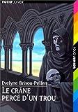 echange, troc Évelyne Brisou-Pellen - Le crâne percé d'un trou