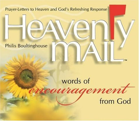 Heavenly Mail/Words/Encouragment: Prayers Letters to Heaven and God's Refreshing Response, Philis Boultinghouse