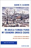 img - for Mi Abuela Fumaba Puros/My Grandma Smoked Cigars book / textbook / text book