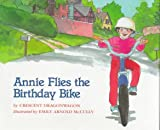 img - for Annie Flies The Birthday Bike book / textbook / text book