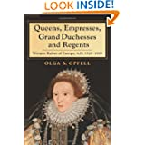 Queens, Empresses, Grand Duchesses and Regents: Women Rulers of Europe, A.D. 13281989