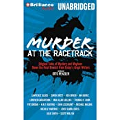 Murder at the Racetrack: Original Tales of Mystery and Mayhem Down the Final Stretch from Today's Great Writers | Otto Penzler (editor), Lawrence Block, Ken Bruen, Jan Burke, Max Allan Collilns, Thomas H. Cook, Pat Jordan, Michael Malone, Michele Martinez, Joyce Carol Oates