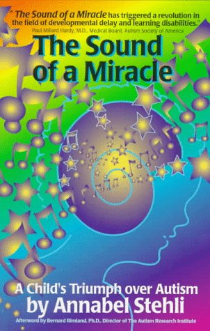 Sound of a Miracle: A Child's Triumph Over Autism