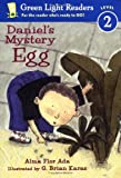 Daniel's Mystery Egg (Green Light Readers Level 2) (0152048456) by Ada, Alma Flor