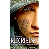 Rex Rising (Elei's Chronicles)by Chrystalla Thoma