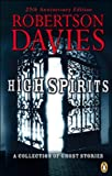 High Spirits 25th Anniversary Edition: A Collection Of Ghost Stories