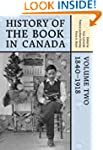 History of the Book in Canada: Volume...