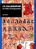 echange, troc Jean Bordet - La calligraphie: Art d'hier et d'aujourd'hui