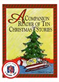 A Companion Reader of Ten Christmas Stories (Companion Reader Series, Volume 1)