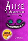 Image of Alice in Wonderland: Deluxe Complete Collection Illustrated: Alice's Adventures In Wonderland, Through The Looking Glass, Alice's Adventures Under Ground And The Hunting Of The Snark