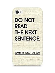 AMEZ do not read the next sentence i like you Back Cover For Apple iPhone 4s