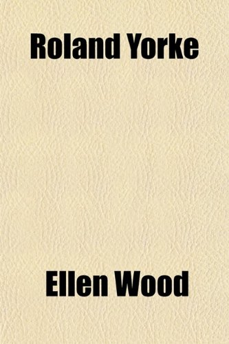 Roland Yorke (Volume 1)