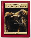 img - for Endangered Desert Animals (Endangered Animals (Crabtree Hardcover)) book / textbook / text book