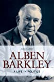 """James K. Libbey, """"Alben Barkley: A Life in Politics"""" (U. Press of Kentucky, 2016)"""