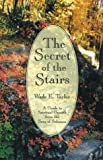 img - for The Secret of the Stairs: A Guide to Spiritual Growth from the Song of Solomon book / textbook / text book