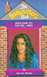 Welcome to the BSC, Abby (Babysitters Club) (0590196758) by Martin, Ann M.